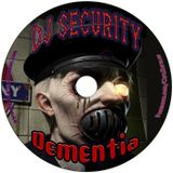 DJ SECURITY - DEMENTIA