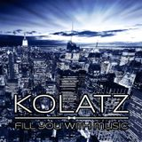 Kolatz DJ - Fill you with music - Episode #008