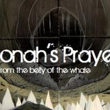 Jonah's Prayer...from the belly of a whale