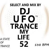 Trance my life vol. 52 select and mix by Ersek Laszlo alias dj ufo A STATE OF TRANCE