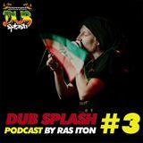 Dub Splash podcast # 3 - Ras Iton