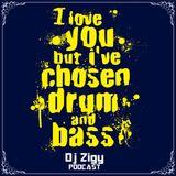 DjZigy Podcast # 56 - I LOVE YOU BUT I ´VE CHOSEN DRUM N BASS - 2012