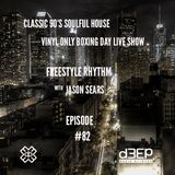 Radio Show #82 26/12/16 (Classic 90's Soulful House) The Freestyle Rhythm Show with Jason Sears