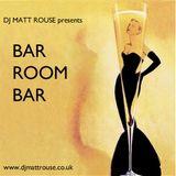 DJ Matt Rouse || Bar Room Bar