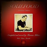 Soulfood Premium Edition Compiled and mixed by Thomas Melzer