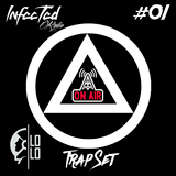 """Infected Radio """"On Air"""" (Episode #01) - LoLo Set"""