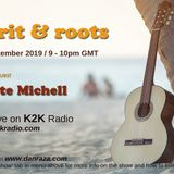 Spirit and Roots (K2K Radio) #9 - 10 September 2019 - w/ special live guest Odette Michell