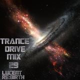 Trance Drive Mix Ep029 ~ Lucent RE:Birth