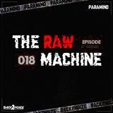 018 - The Raw Machine   by Paramind