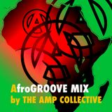 AfroGROOVE Mix - Original Mix by The AMP Collective