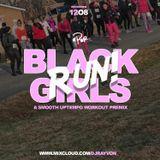 BLACK GIRLS RUN 2018: SWEAT YOUR SOUL PREMIX (by DJ Rayvon)