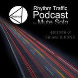 Rhythm Traffic Radio Show episode 8 with Sinawi & R3N3