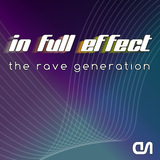 In Full Effect - The Rave Generation
