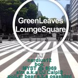 GleenLeavesLoungeSquare Radio #5 エイム aka DJ CalpiS  MIX(FUTURE BASS MIX)
