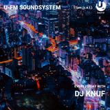 U-FM Soundsystem every friday with DJ KNUF (100 minutes highlights July 2019)