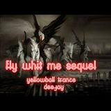 Fly whit my sequel (YellowBall Trance)