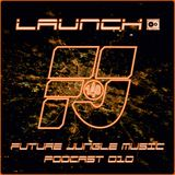 Launch - FJ Music Podcast 010