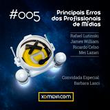 XD Cast 005 - Os Principais Erros dos Profissionais de Mídias