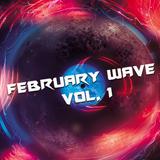 February Wave Vol. 1