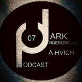 Dark Underground Podcast 007 - A-hvich