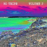 No Trips (Volume 2)
