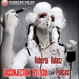 ROBERTA HALASZ - BASSINJECTION 92 & 93th - 2h Set - Podcast Show -  cuebase.fm - 2016