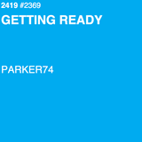 GETTING READY - PARKER74 - 2369 MIX