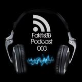 FakItsBB's Podcast 003