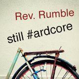 rev. rumble - still #ardcore