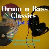 DRUM & BASS CLASSICS vol. 2 - club sessions 2017