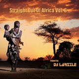Straight Out Of Africa Vol. 6 [Full Mix]