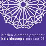 Hidden Element - Kaleidoscope Podcast 03 w/ Physical Illusion & Fade
