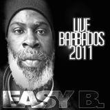 Easy b. live Barbados 2011