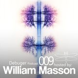 Debuger Podcast 009 - Hosted By William Masson