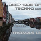 Thomas Leo pres. Deep Side Of Techno 003