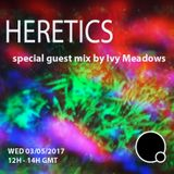 HERETICS #7 by Diana Policarpo - Guest Mix by Ivy Meadows (03/05/2017)