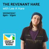 The Revenant Hare with Lee A Hare - Broadcast 25/04/18