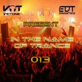 VicTone Pres. IN THE NAME OF TRANCE 013