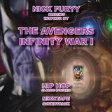 AVENGERS INFINITY WAR SOUNDTRACK 1 HIP HOP MIXTAPE BY NICK FURYY