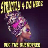 STRICTLY 4 DA HEDZ