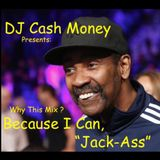DJ Cash Money presents:   Because I Can...