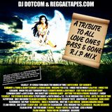 DJ DOTCOM_PRESENTS_A TRIBUTE TO ALL LOVE ONES_PASS & GONE_R.I.P_MIXTAPE  [MARCH 2015]