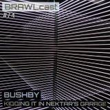 Bushby - Kiqqing It In Nektar's Garage