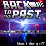 Back To The Past (90's House Classics Mix)