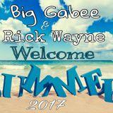 Big Gabee&Rick Wayne-Welcome Summer 2017.Juni