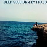 Deep Session 4 By Frajo
