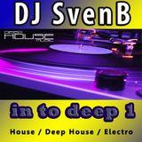 DJ SvenB - in to deep 1 -House-DeepHouse-Electro-