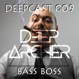 DeepCast 009   Bass Boss [03/11/2017]