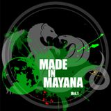 Made In Mayana /// Vol.1