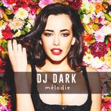 Dj Dark - Melodie (September 2017) | FREE DOWNLOAD + Tracklist link in the description